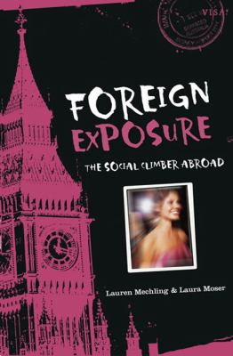 Foreign Exposure : The Social Climber Abroad