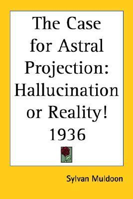 Case For Astral Projection Hallucination Or Reality! 1936
