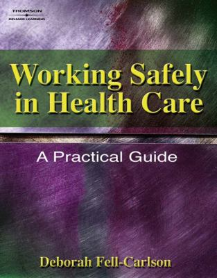 Working Safely in Health Care A Practical Guide
