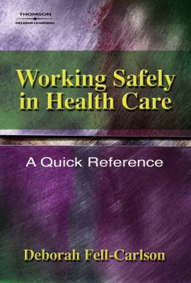 Working Safely in Health Care A Practical Guide Quick Reference
