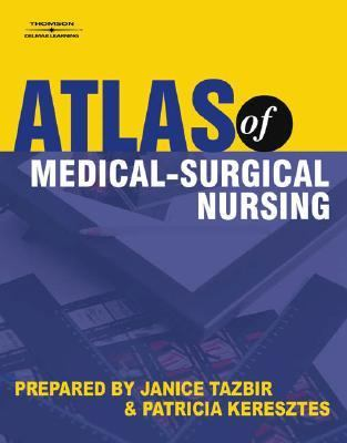 Thomson Delmar Learning S Atlas of Medical-surgical Nursing