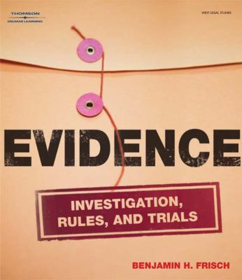 Evidence for Paralegals Investigations, Rules, and Trials