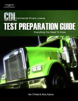 CDL Test Preparation Guide Everything You Need to Know