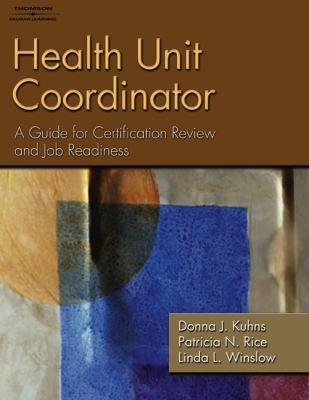 Health Unit Coordinator A Guide for Certification Review and Job Readiness