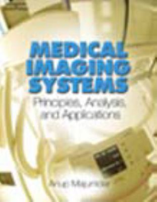 Medical Imaging Systems: Principles, Analysis, and Applications