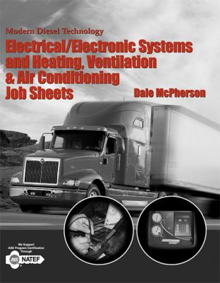 Modern Diesel Technology Electrical/Electronic Systems and Heating, Ventilation, & Air Conditioning Job Sheets