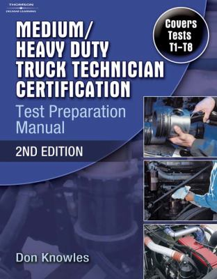Medium/Heavy Duty Truck Technology Certified Test T1-t8 Preparation Manual
