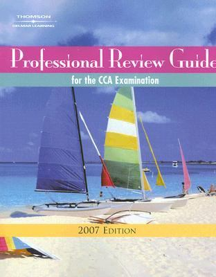 Professional Review Guide for the CCA Examination, 2007
