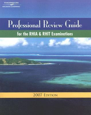 Professional Review Guide for the RHIA and RHIT Examinations, 2007