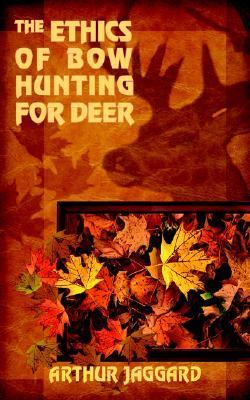 Ethics of Bow Hunting for Deer