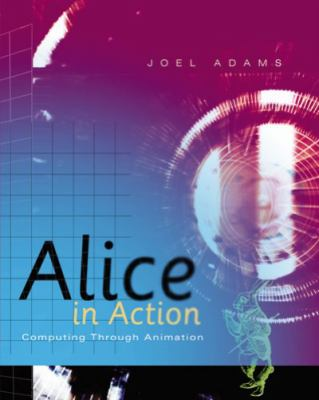 Alice in Action Computing Through Animation