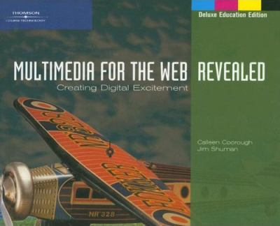 Multimedia For The Web Creating Digital Excitement Deluxe Education Edition