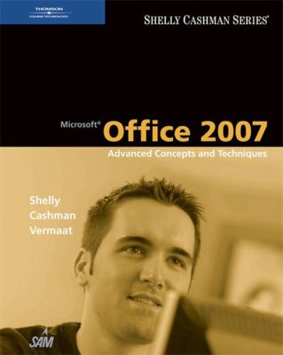 Microsoft Office 2007: Advanced Concepts and Techniques