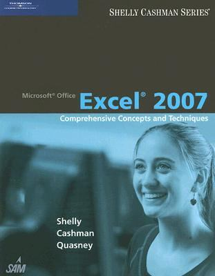 Microsoft Office Excel 2007: Comprehensive Concepts and Techniques (Available Titles Skills Assessment Manager (SAM) - Office 2007)