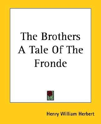 Brothers a Tale of the Fronde