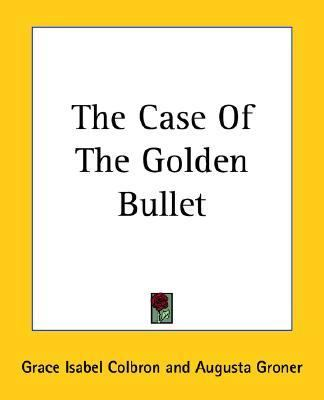 Case Of The Golden Bullet
