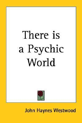There Is a Psychic World