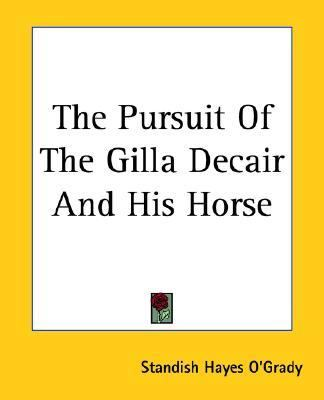 The Pursuit Of The Gilla Decair And His Horse
