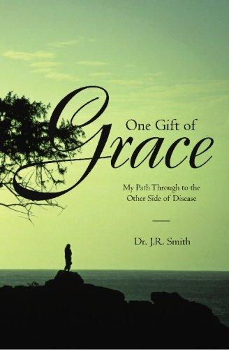 One Gift of Grace: My Path Through to the Other Side of Disease