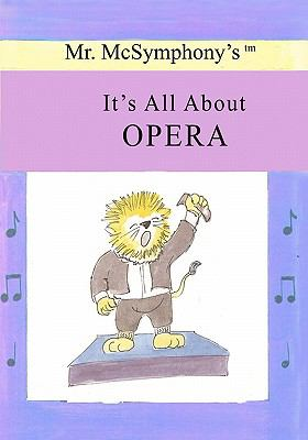 Mr. Mcsymphony's It's All about Opera