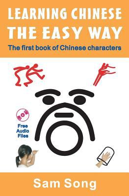 Learning CHINESE the Easy Way: Read and Understand the symbols of Chinese Culture