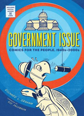 Government Issue : Comics for the People, 1940s-2000s - Graham, Richard, Jacobson, Sid pdf epub