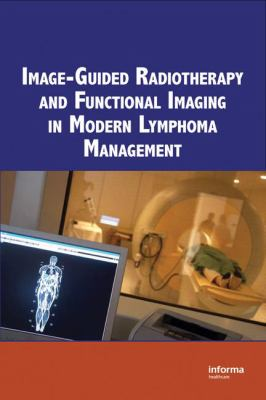 Image-guided Radiotherapy and Functional Imaging in Modern Lymphoma Management