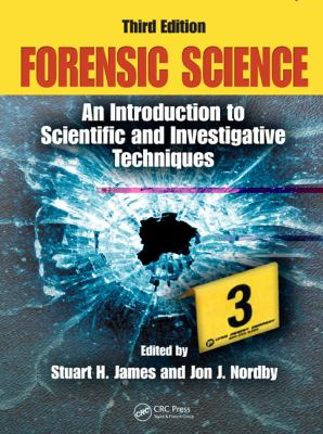 Forensic Science an Introduction to Scientific and Investigative Techniques, Third Edition