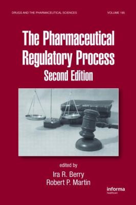 The Pharmaceutical Regulatory Process, Second Edition