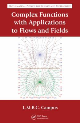 Complex Analysis with Applications to Flows and Fields (Mathematical and Physics for Science and Technology)
