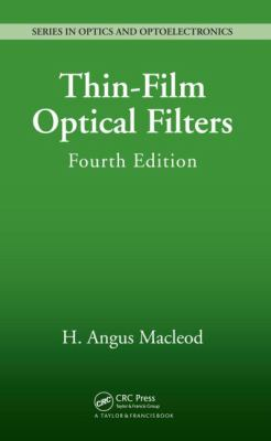 Thin-Film Optical Filters, Fourth Edition (Series in Optics and Optoelectronics)