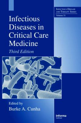 Infectious Disease in Critical Care Medicine, Third Edtition