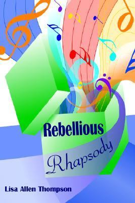Rebellious Rhapsody