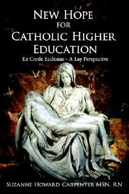 New Hope for Catholic Higher Education:Ex Corde Ecclesiae A Lay Perspective