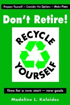 Don't Retire. . .recycle Yourself