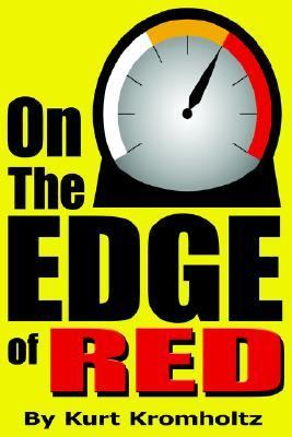 On the Edge of Red How I Achieved a Modicum of Success And Remained Sane in Nearly 40 Years of High School Teaching