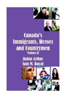 Canada's Immigrants, Heroes and Countrymen