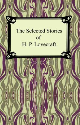 Selected Stories of H. P. Lovecraft