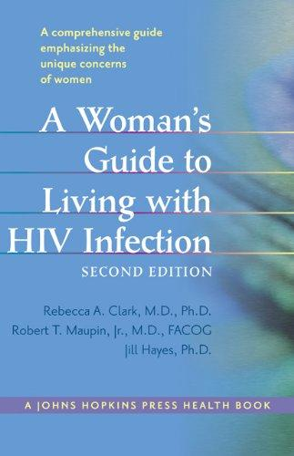A Woman's Guide to Living with HIV Infection (A Johns Hopkins Press Health Book)