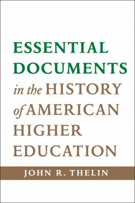 Essential Documents in the History of American Higher Education