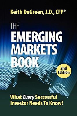 The Emerging Markets Book: What Every Successful Investor Needs to Know - DeGreen, Keith pdf epub