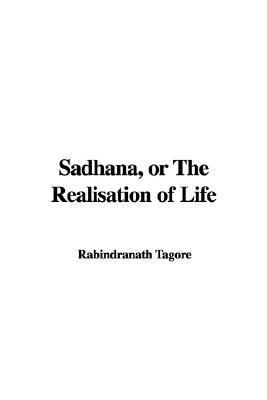Sadhana Or The Realisation Of Life