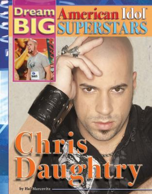 Chris Daughtry (Dream Big: American Idol Superstars)