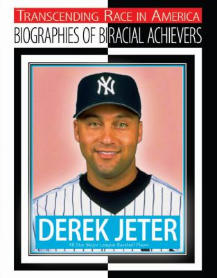 Derek Jeter: All-star League Baseball Player (Transcending Race in America: Biographies of Biracial Achievers)