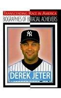 Derek Jeter: All-star Major League Baseball Player (Transcending Race in America: Biographies of Biracial Achievers)