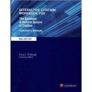 Interactive Citation Workbook for the Bluebook: A Uniform System of Citation, 2011 Edition