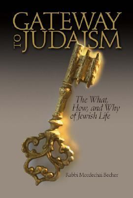 Gateway to Judaism The What, How, And Why of Jewish Life