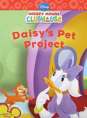Daisy's Pet Project (Mickey Mouse Clubhouse Series)