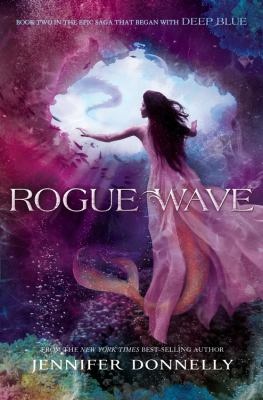 Rogue Wave : A Waterfire Saga Novel