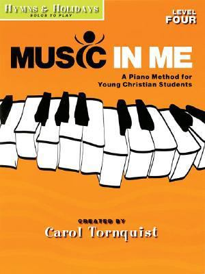Hymns and Holidays - Level 4: Solos to Play: Music in Me - a Piano Method for Young Christian Students